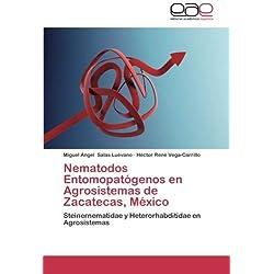 Nematodos Entomopatogenos En Agrosistemas de Zacatecas, Mexico