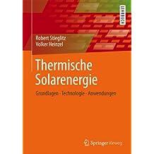 Thermische Solarenergie: Grundlagen, Technologie, Anwendungen