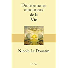 Dictionnaire amoureux de la vie