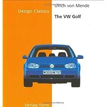 The VW Golf by Ulrich Von Mende (Design Classics)