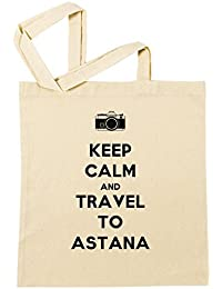 Keep Calm And Travel To Astana Bolsa De Compras Playa De Algodón Reutilizable Shopping Bag Beach Reusable