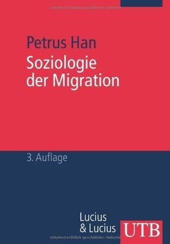 Soziologie der Migration: Erklärungsmodelle, Fakten, Politische Konsequenzen, Perspektiven von Petrus Han (18. Februar 2010) Taschenbuch