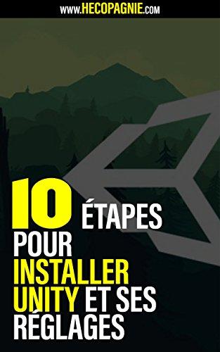 Couverture du livre Les 10 Etapes Pour Installer Unity (Unity Installations)