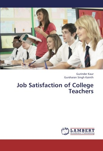 Job Satisfaction of College Teachers