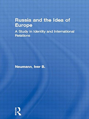 Russia and the Idea of Europe: A Study in Identity and International Relations (New International Relations) by Iver B. Neumann (14-Dec-1995) Paperback