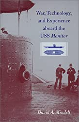 War, Technology, and Experience Aboard the USS Monitor by David A. Mindell (2000-03-24)