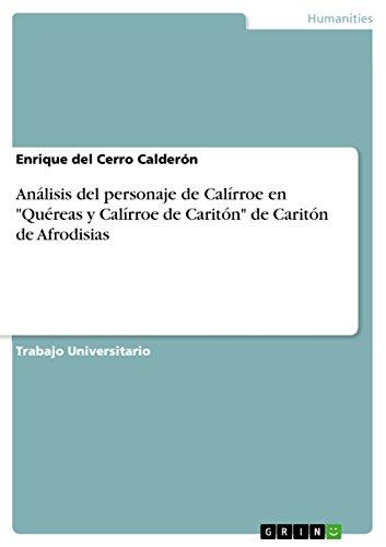 Análisis del personaje de Calírroe en Quéreas y Calírroe de Caritón de Caritón de Afrodisias por Enrique del Cerro Calderón