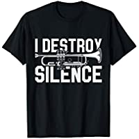 Trompetista Música I Destroy Silence Músico Regalo Trompeta Camiseta