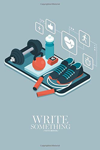 Notebook - Write something: Sports equipment and icons on a touch screen smartphone notebook, Daily Journal, Composition Book Journal, College Ruled Paper, 6 x 9 inches (100sheets)