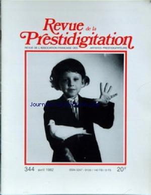REVUE DE LA PRESTIDIGITATION [No 344] du 01/04/1982 - par Collectif