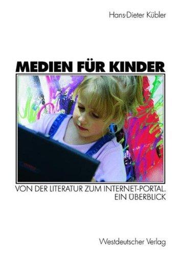 Medien für Kinder. Von der Literatur zum Internet-Portal. Ein Überblick by Hans-Dieter Kübler (2002-08-30)