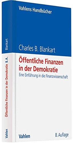 Vahlens Handbücher der Wirtschafts- und Sozialwissenschaften: Öffentliche Finanzen in der Demokratie: Eine Einführung in die Finanzwissenschaft