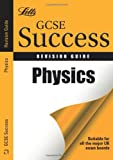 Physics: Revision Guide (Letts GCSE Success)