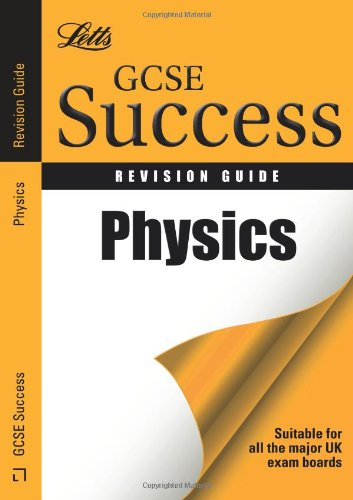 Physics: Revision Guide (Letts GCSE Success)