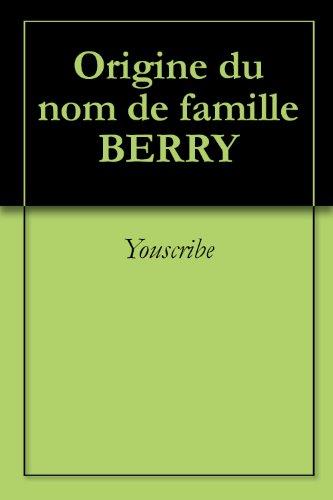 Origine du nom de famille BERRY (Oeuvres courtes)