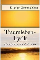 Traumleben-Lyrik: Gedichte und Prosa: Volume 1 Copertina flessibile