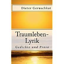 Traumleben-lyrik: Gedichte Und Prosa: Volume 1
