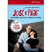 José e Pilar. José Saramago e Pilar del Rio: i giorni del loro amore. DVD. Con libro (Real cinema)