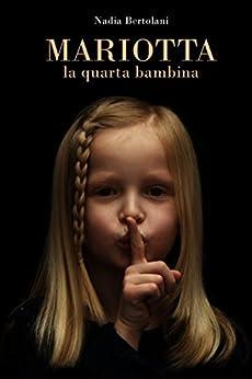 Mariotta, la quarta bambina di [Bertolani Nadia]