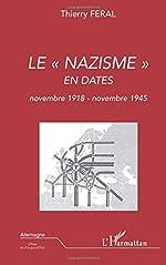 Le nazisme en dates - Novembre 1918-Novembre 1945 de Thierry Feral