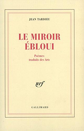 Le Miroir ébloui: Poèmes traduits des Arts (1927-1992)