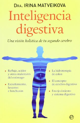 Inteligencia digestiva: Una visión holística de tu segundo cerebro (Salud Bolsillo) por Irina Matveikova