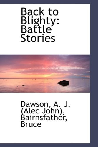 Back to Blighty: Battle Stories