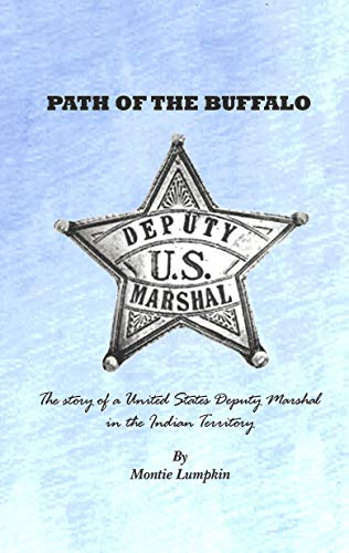 PATH OF THE BUFFALO: The story of a United States Deputy Marshal in the Indian Territory (Original Title Book 1) (English Edition) -