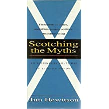 Scotching the Myths: An Alternative Route Map to Scottish History by Jim Hewitson (1995-06-01)