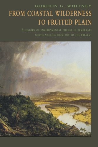 From Coastal Wilderness to Fruited Plain Paperback: A History of Environmental Change in Temperate North America from 1500 to the Present (History of Enviromental Change in Temperate North America fr)