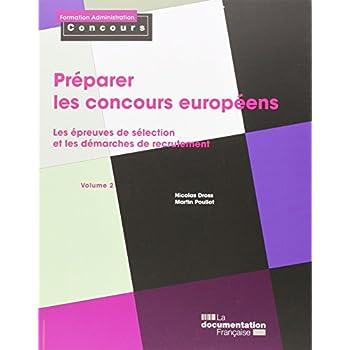Préparer les concours européens - vol. 2 Epreuves de sélection et démarches de recrutement