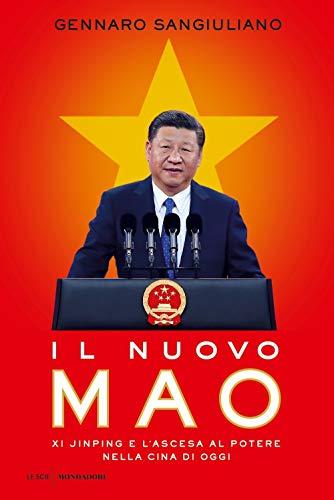 Il nuovo Mao. Xi Jinping e l'ascesa al potere nella Cina di oggi