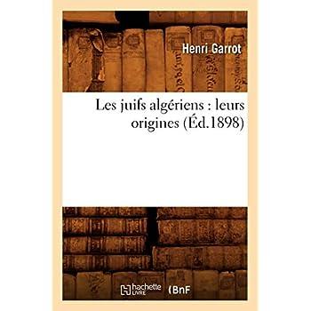 Les juifs algériens : leurs origines (Éd.1898)