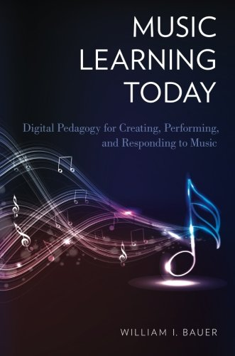 music-learning-today-digital-pedagogy-for-creating-performing-and-responding-to-music