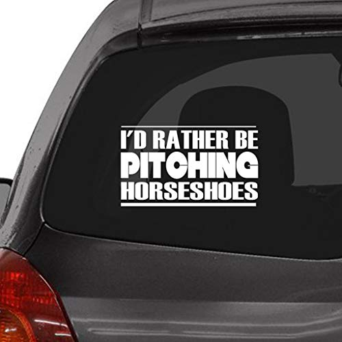 I'd Rather Be Pitching Horseshoes Window Vinyl Decal Stickerfor Cars, Trucks, Windows, Walls, Laptops -