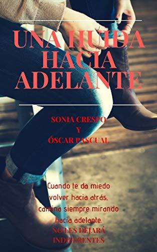 Una huída hacia adelante - Sonia Crespo & Óscar Pascual (Rom) 41YxwAeEzEL