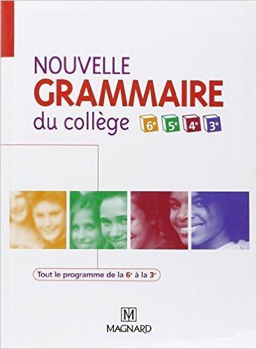Nouvelle grammaire du collège de la 6e à la 3e de Céline Dunoyer ,Claire Stolz,Jean-Michel Cavrois ( 9 mai 2007 )