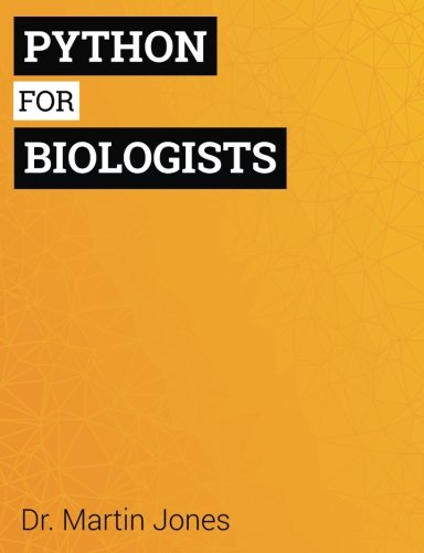 Python for Biologists: A Complete Programming Course for Beginners
