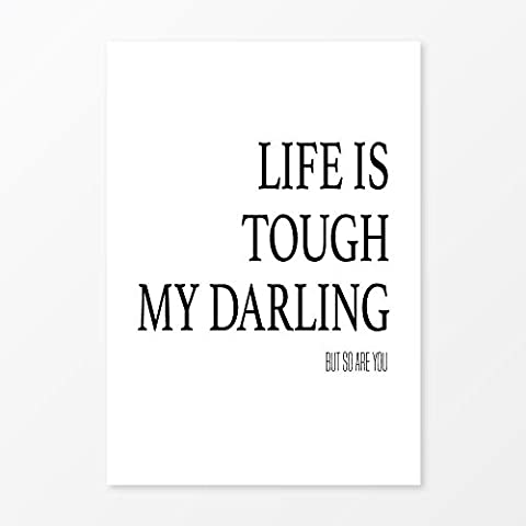 Quote Art, Life is Tough, Size 5x7, 8x10, 11x14, A5,