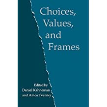 Choices, Values, and Frames by Kahneman, Daniel Published by Cambridge University Press 1st (first) edition (2000) Paperback