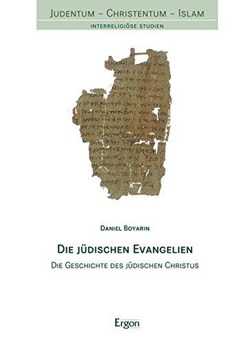 Die jüdischen Evangelien: Die Geschichte des jüdischen Christus (Judentum - Christentum - Islam)