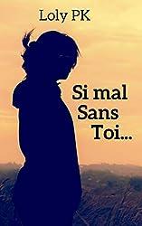 Si mal sans toi...