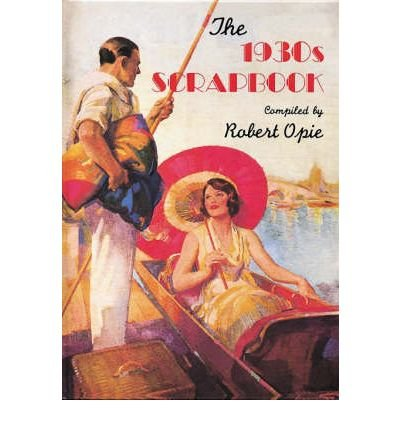 [( 1930s Scrapbook )] [by: Robert Opie] [Aug-2007]