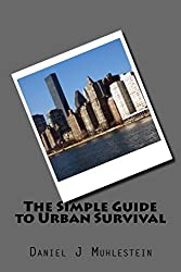 The Simple Guide to Urban Survival (English Edition)