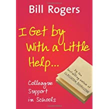 I Get By With A Little Help...: Colleague Support in Schools