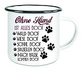 crealuxe Emaille Tasse mit Rand Ohne Hund ist Alles doof. - Kaffeetasse mit Motiv, Campingtasse Bedruckte Emaile-Tasse mit Sprüchen oder Bildern