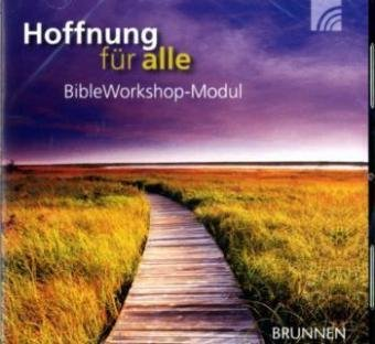 Brunnen-Verlag, Gießen : Hoffnung für alle, für BibleWorkshop V, 1 CD-ROMBibleworkshop-Modul. Altes und Neues Testament, Revidierte Fassung. Für Windows Windows 2000, XP und Vista