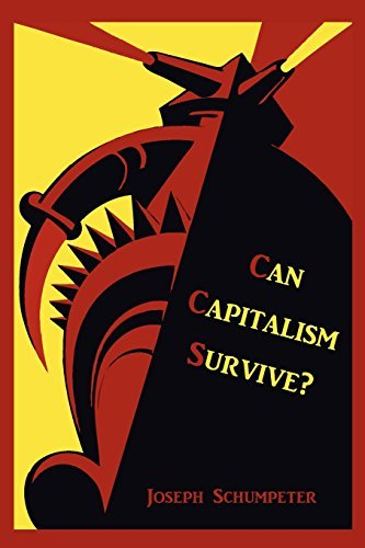 Can Capitalism Survive? by Joseph Alois Schumpeter (2011-02-02)