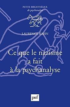 Ce que le nazisme a fait à la psychanalyse (Petite bibliothèque de psychanalyse)