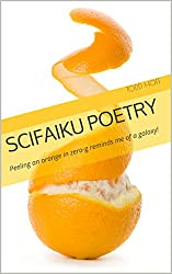SciFaiku Poetry: Peeling an orange in zero-g reminds me of a galaxy!